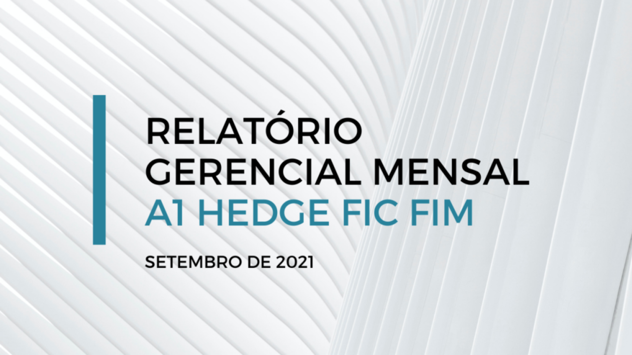 RELATORIO GERENCIAL MENSAL - A1 HEDGE FIC FIM